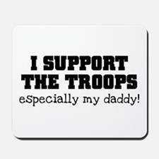 Support our Troops... especia Mousepad