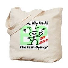 Mommy, Why are all the fish dying? Tote Bag