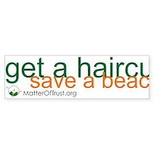 Get a haircut, save a beach Bumper Sticker