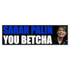 Sarah Palin You Betcha Bumper Sticker