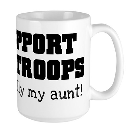 Support our Troops... especia Large Mug
