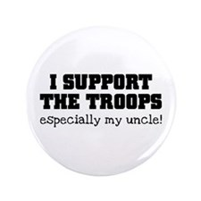 """Support our Troops... especia 3.5"""" Button"""