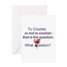 To Crochet. There is no quest Greeting Card