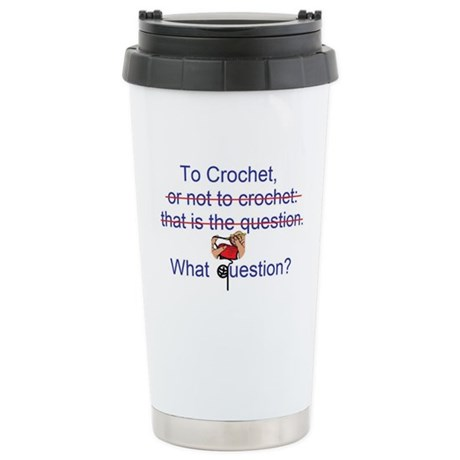 To Crochet. There is no quest Stainless Steel Trav