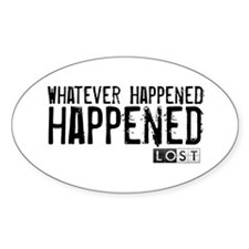 Whatever Happened... Happened Decal