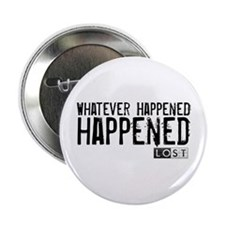 "Whatever Happened... Happened 2.25"" Button"