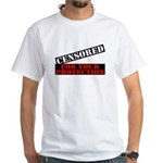 Censored For You Protection White T-Shirt
