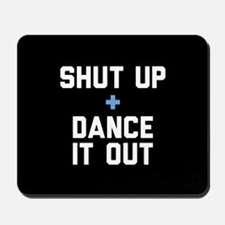 Grey's Shut Up & Dance It Out Mousepad