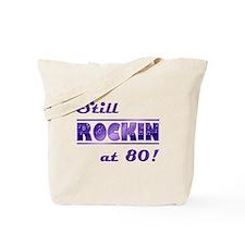 Still Rockin At 80 Tote Bag