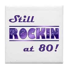 Still Rockin At 80 Tile Coaster