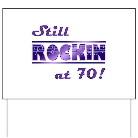 Still Rockin At 70 Yard Sign
