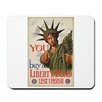 You! Buy Liberty Bonds Mousepad