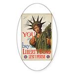 You! Buy Liberty Bonds Sticker (Oval)