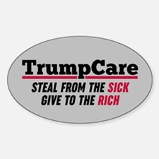 TrumpCare Steal From The Sick Bumper Stickers