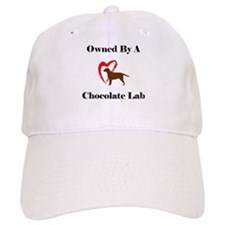 Owned by a Chocolate Labrador Baseball Cap