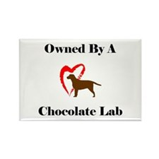 Owned by a Chocolate Labrador Rectangle Magnet