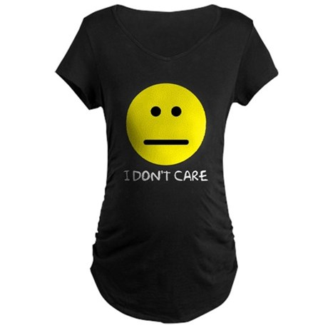 I Don't Care Maternity Dark T-Shirt