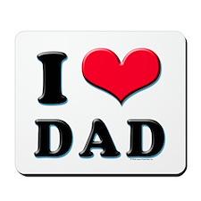 I Love Dad Mousepad