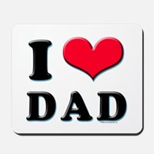 I Love Dad Mousepad