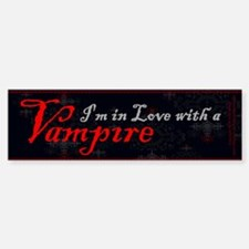 I'm in Love with a Vampire Bumper Bumper Sticker