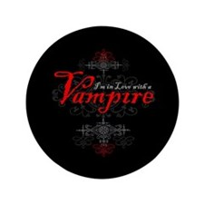 "I'm in Love with a Vampire 3.5"" Button"