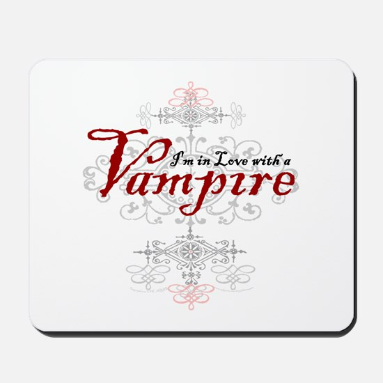 I'm in Love with a Vampire Mousepad