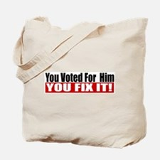 You Voted For Him Tote Bag