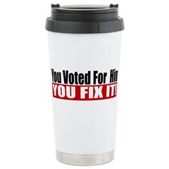 You Voted For Him Stainless Steel Travel Mug
