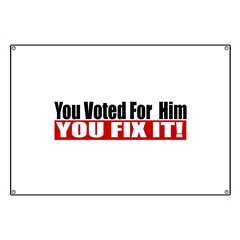 You Voted For Him Banner