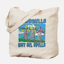 Windmills Not Oil Spills Tote Bag