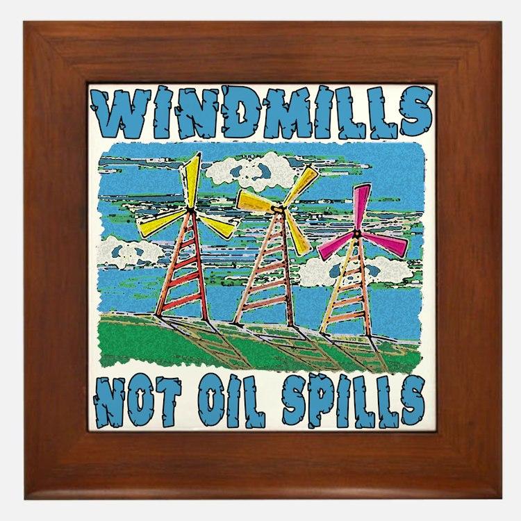 Windmills Not Oil Spills Framed Tile