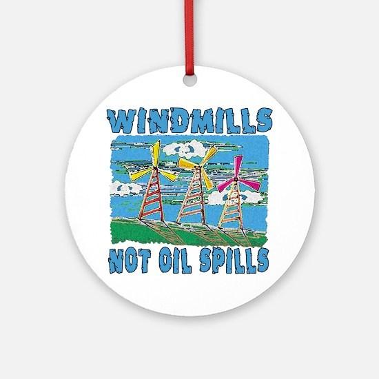 Windmills Not Oil Spills Ornament (Round)