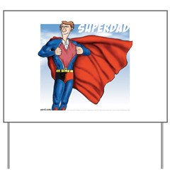 """Superdad"" Yard Sign"