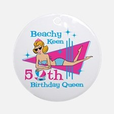 Beachy Keen 50th Birthday Ornament (Round)