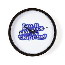 No medication for badly raised Wall Clock