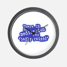 No medication for badly raised Wall Clock