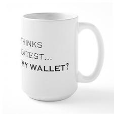 """Son... Where's my wallet?"" Mug"