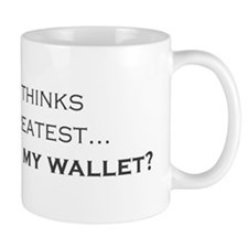 """Son... Where's my wallet?"" Mug"