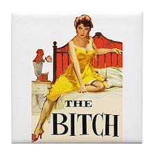 The Bitch Tile Coaster