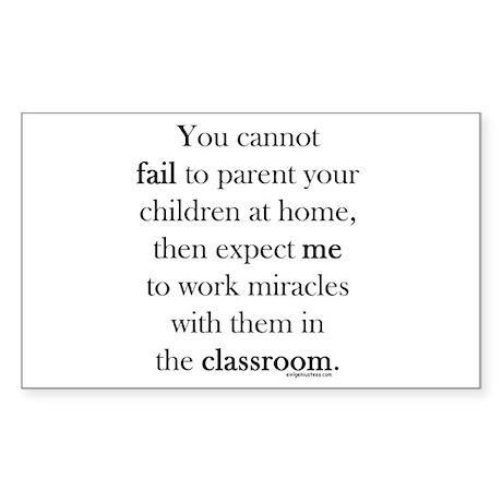 Parent fail, teacher miracle Sticker (Rectangle)