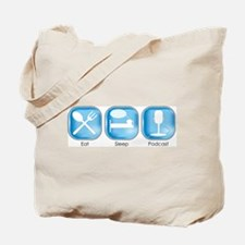 Eat Sleep PODCAST Tote Bag