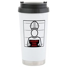 Arrest The Pope Travel Mug