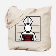 Arrest The Pope Tote Bag