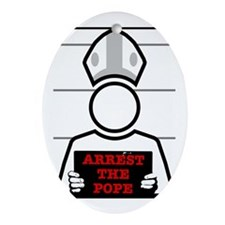 Arrest The Pope Ornament (Oval)