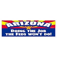 Doing Job the Feds Won't Do Bumper Sticker