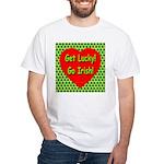 Get Lucky! Go Irish! White T-Shirt