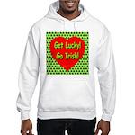 Get Lucky! Go Irish! Hooded Sweatshirt