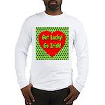 Get Lucky! Go Irish! Long Sleeve T-Shirt
