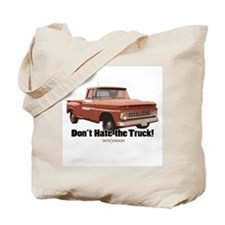 Don't Hate the Truck! Tote Bag