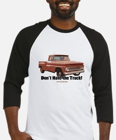 Don't Hate the Truck! Baseball Jersey